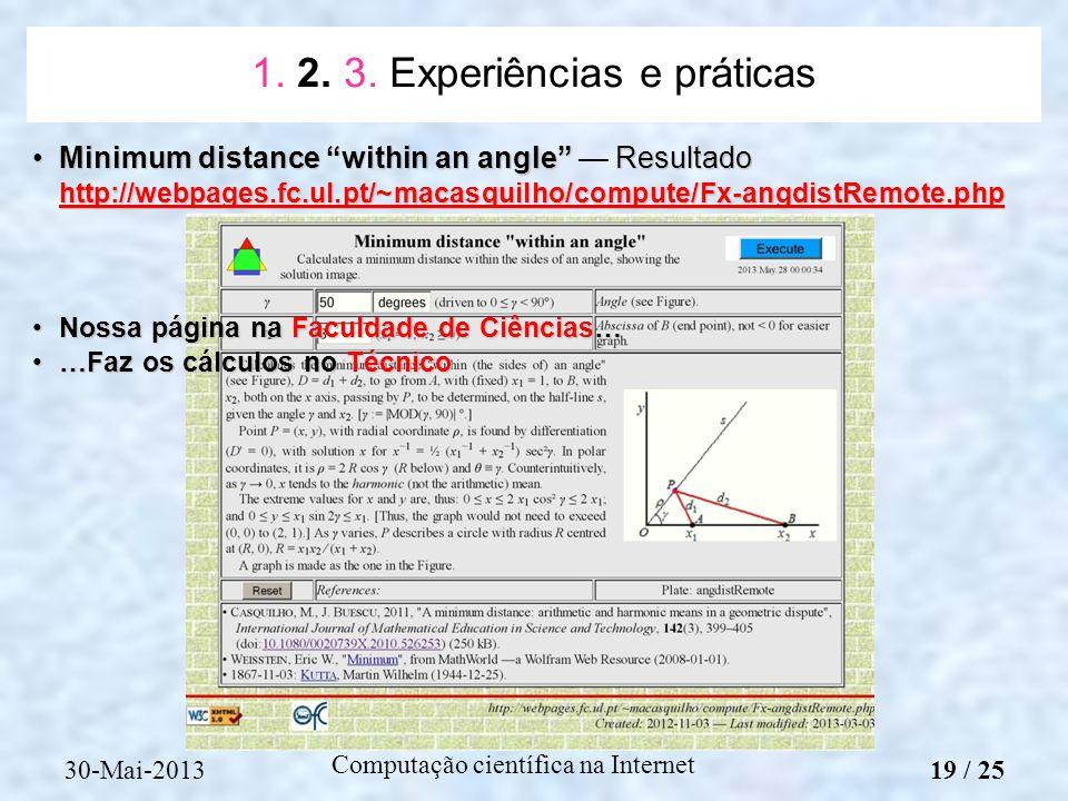 Computação científica na Internet Minimum distance within an angle Resultado http://webpages.fc.ul.pt/~macasquilho/compute/Fx-angdistRemote.phpMinimum