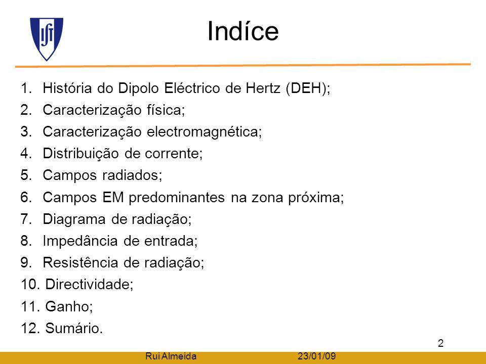 Propagação e Antenas Dipolo Eléctrico de Hertz Rui Almeida, Nº 57443, LERC