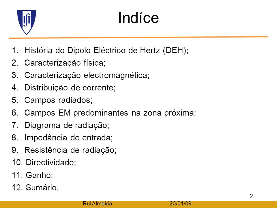 Indíce Rui Almeida 23/01/09 1.História do Dipolo Eléctrico de Hertz (DEH); 2.