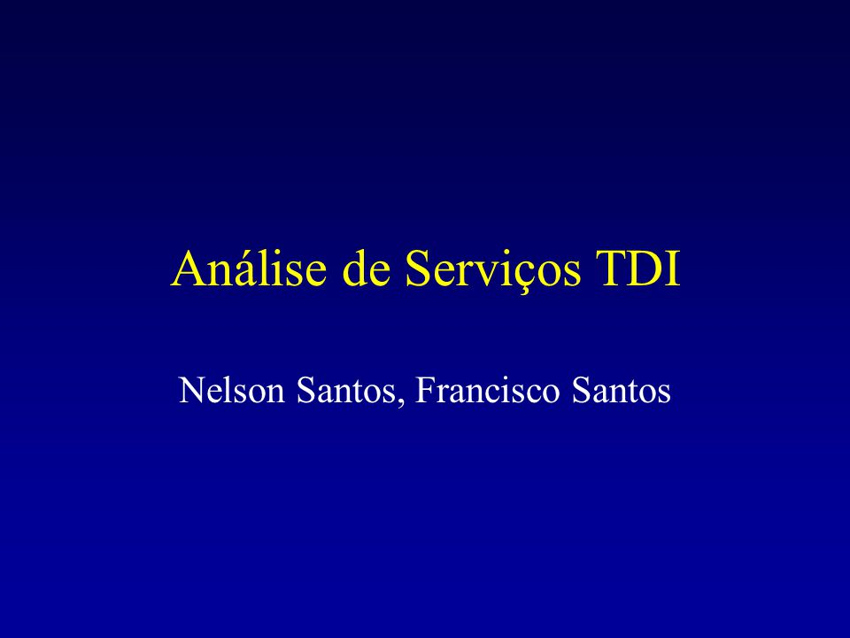 Análise de Serviços TDI Nelson Santos, Francisco Santos