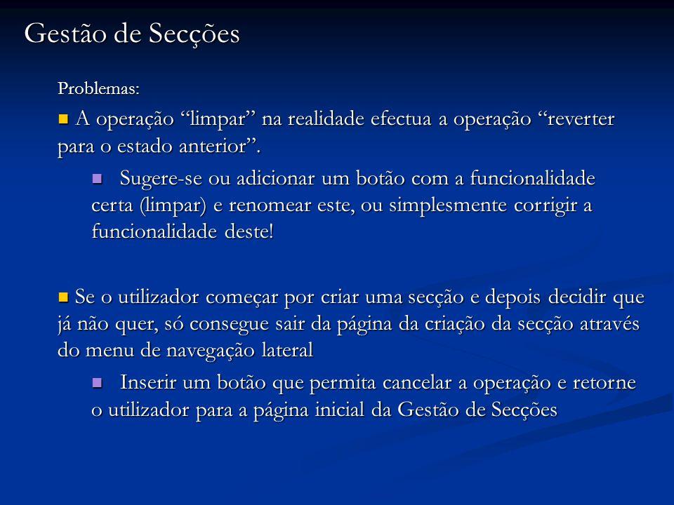Gestão de Secções Problemas: A operação limpar na realidade efectua a operação reverter para o estado anterior.