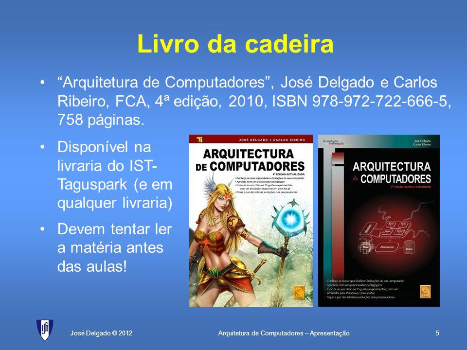 Arquitetura de Computadores – Apresentação5José Delgado © 2012 Livro da cadeira Arquitetura de Computadores, José Delgado e Carlos Ribeiro, FCA, 4ª ed