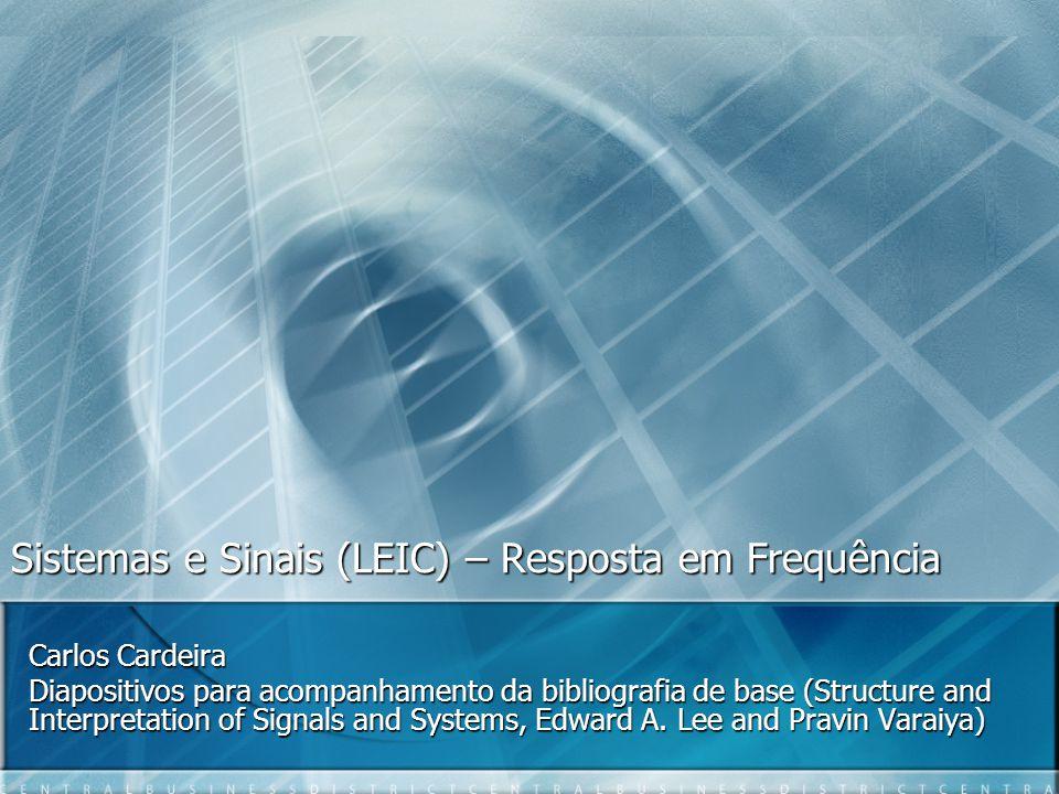 Sumário Definições Definições Sistemas sem memória Sistemas sem memória Sistemas causais Sistemas causais Sistemas Invariantes no Tempo Sistemas Invariantes no Tempo Sistemas Lineares Sistemas Lineares Resposta em Frequência Resposta em Frequência