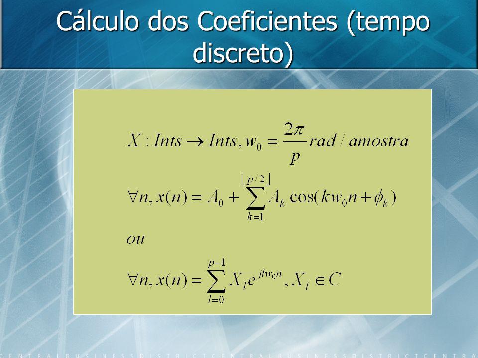 Cálculo dos Coeficientes (tempo discreto)