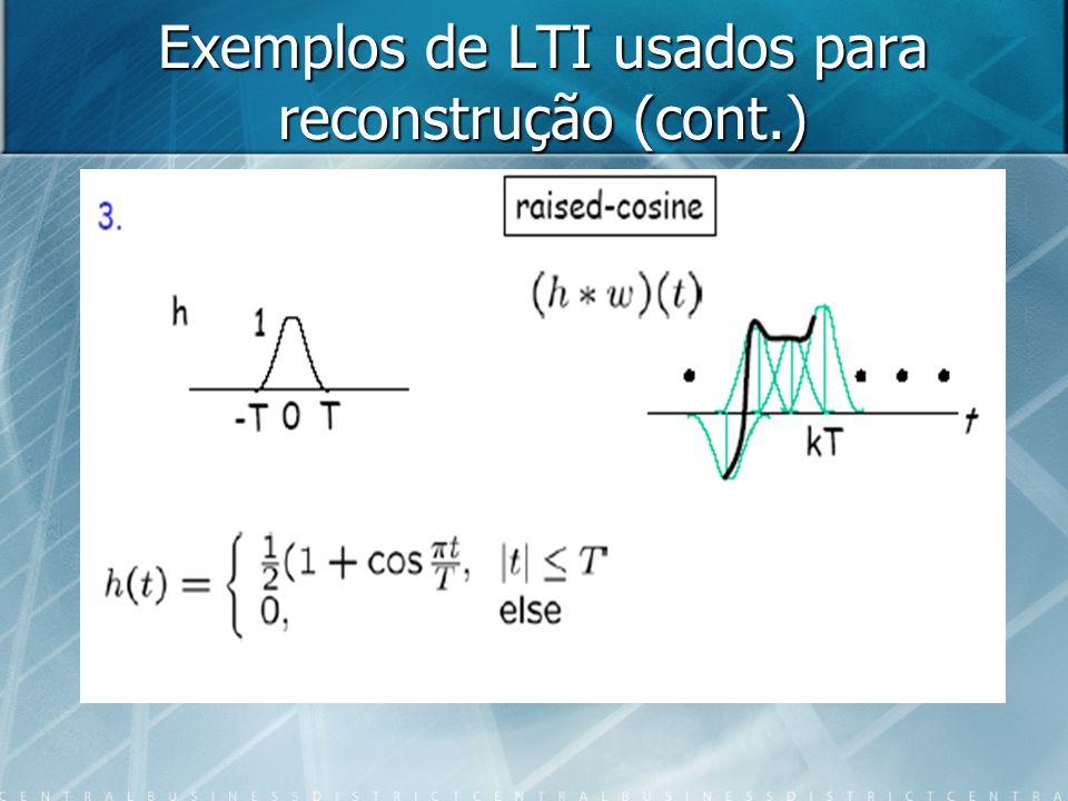 Exemplos de LTI usados para reconstrução (cont.)