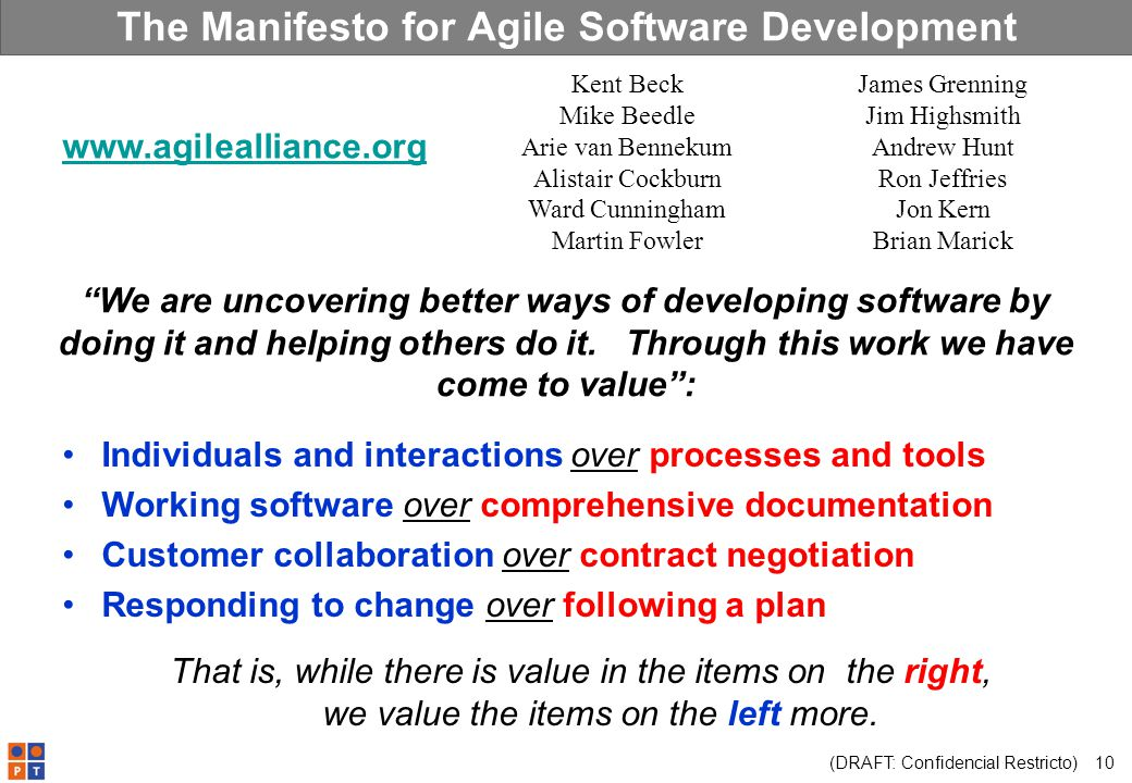 (DRAFT: Confidencial Restricto) 10 The Manifesto for Agile Software Development We are uncovering better ways of developing software by doing it and h