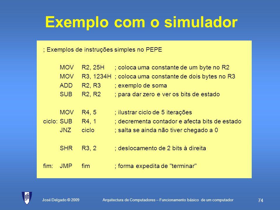 Arquitectura de Computadores – Funcionamento básico de um computador 73 José Delgado © 2009 Bits de estado (flags) Fazem parte do Registo de Estado (R