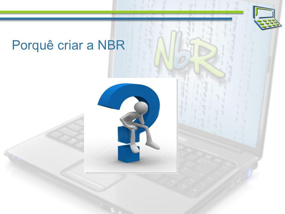 Porquê criar a NBR