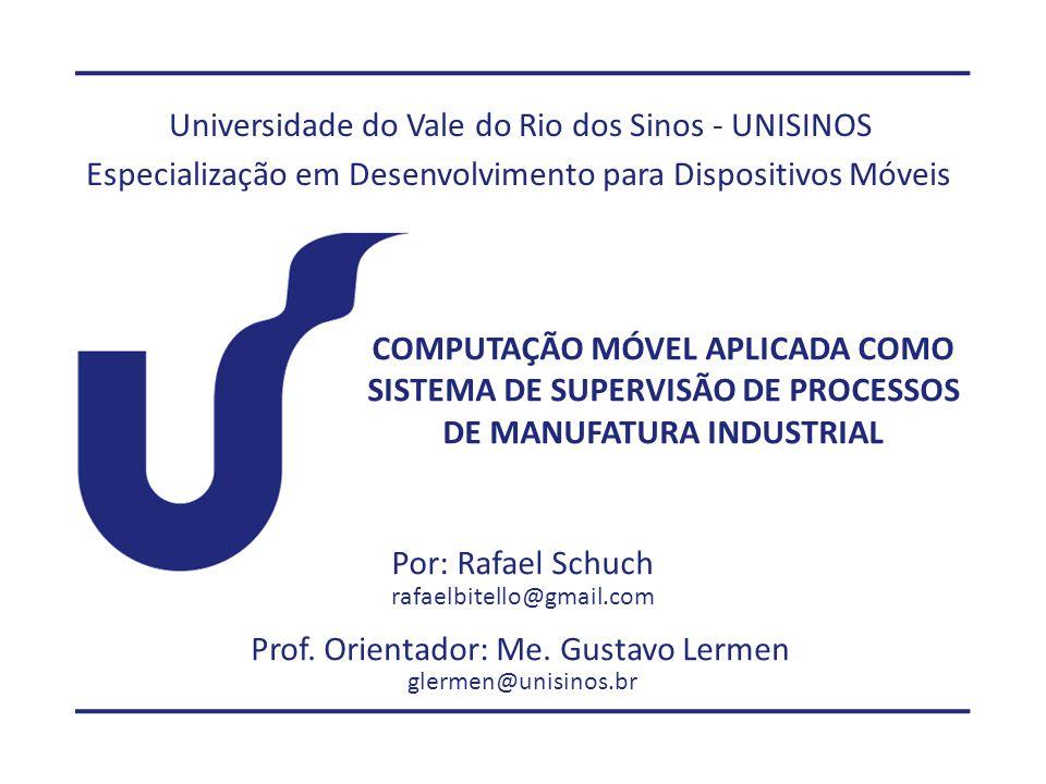 Universidade do Vale do Rio dos Sinos - UNISINOS Especialização em Desenvolvimento para Dispositivos Móveis COMPUTAÇÃO MÓVEL APLICADA COMO SISTEMA DE
