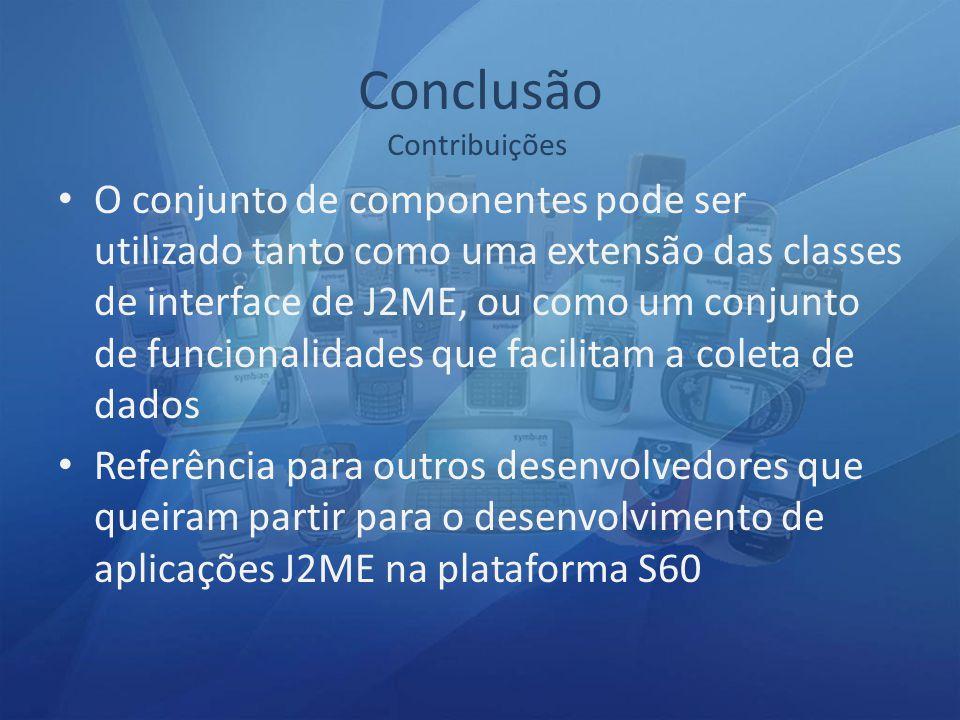 O conjunto de componentes pode ser utilizado tanto como uma extensão das classes de interface de J2ME, ou como um conjunto de funcionalidades que facilitam a coleta de dados Referência para outros desenvolvedores que queiram partir para o desenvolvimento de aplicações J2ME na plataforma S60 Contribuições