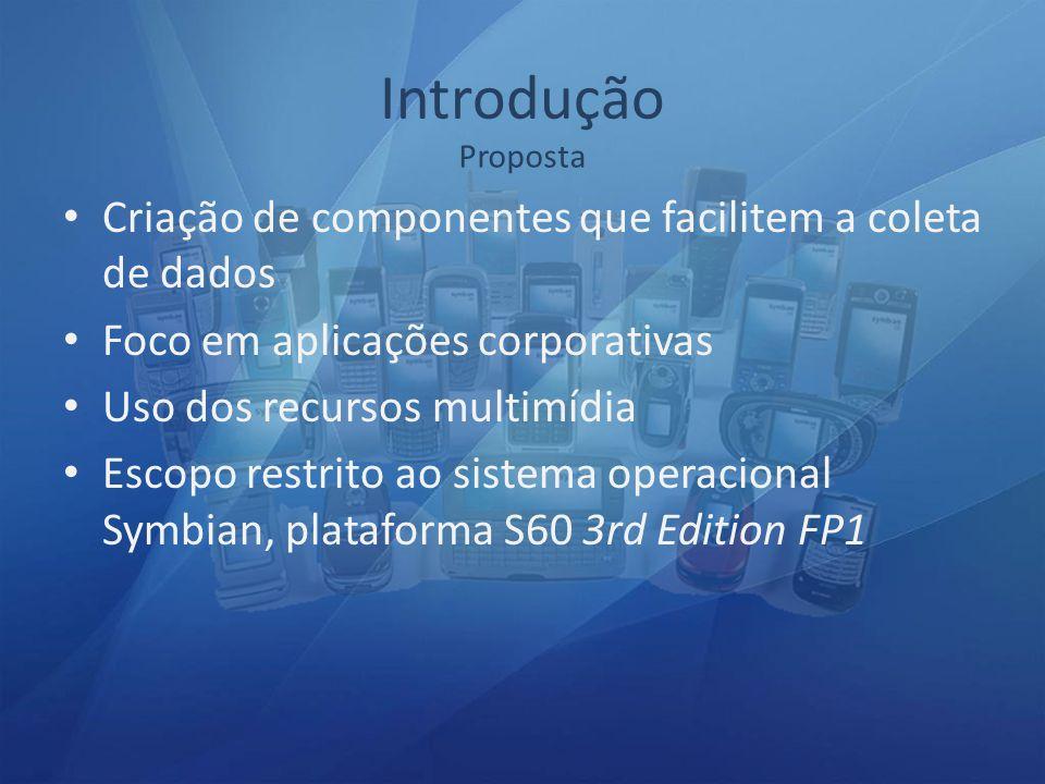Criação de componentes que facilitem a coleta de dados Foco em aplicações corporativas Uso dos recursos multimídia Escopo restrito ao sistema operacio