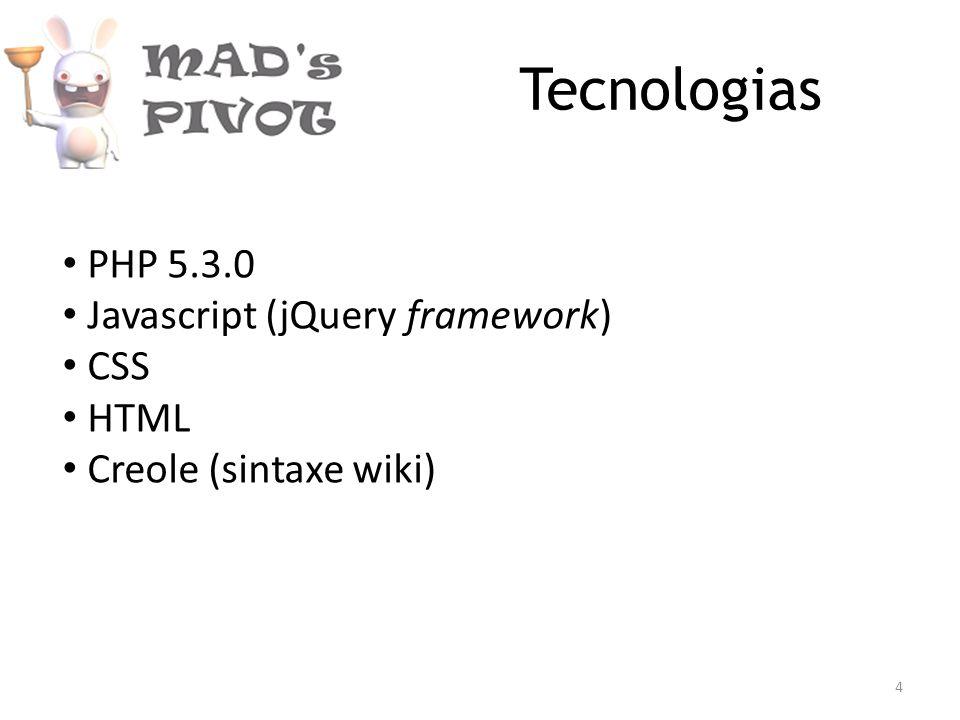 Ferramentas Dokuwiki Pivotal Tracker IDE (Netbeans e Notepad++) TortoiseSVN Google Groups Google Mail Google Code (repositório e wiki) Software WAMP (easyPHP e XAMPP) Doodle 5