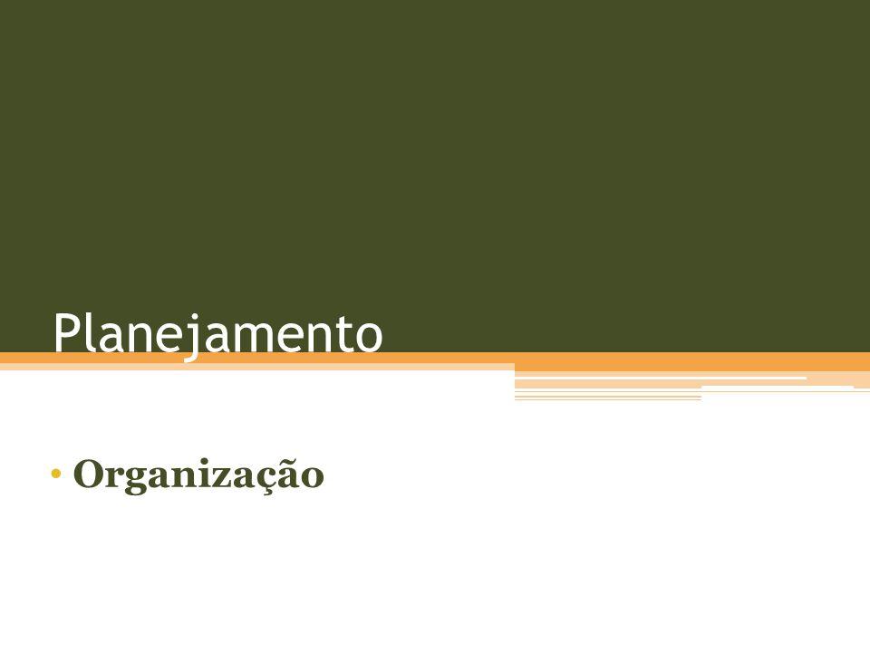 Planejamento Organização