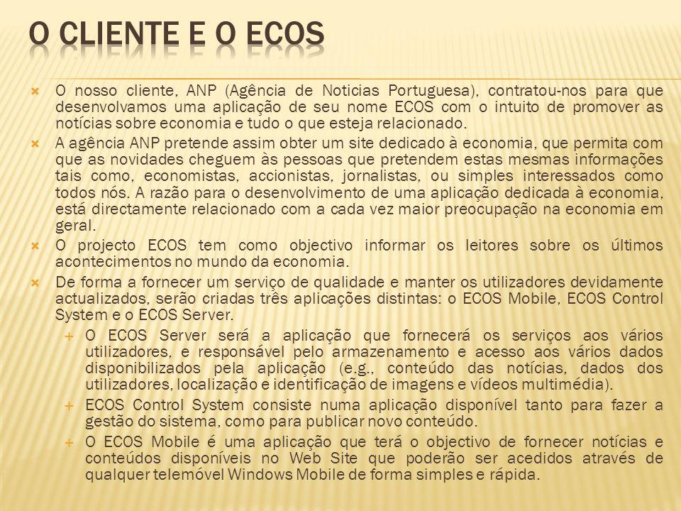 O nosso cliente, ANP (Agência de Noticias Portuguesa), contratou-nos para que desenvolvamos uma aplicação de seu nome ECOS com o intuito de promover a