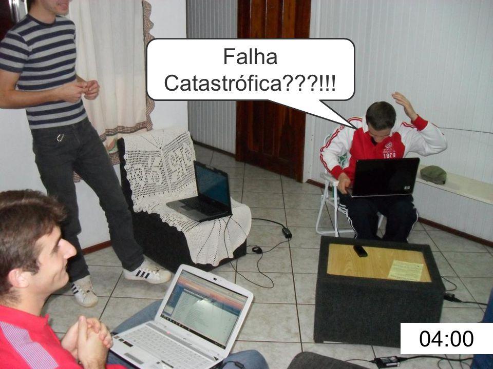 04:00 Falha Catastrófica !!!