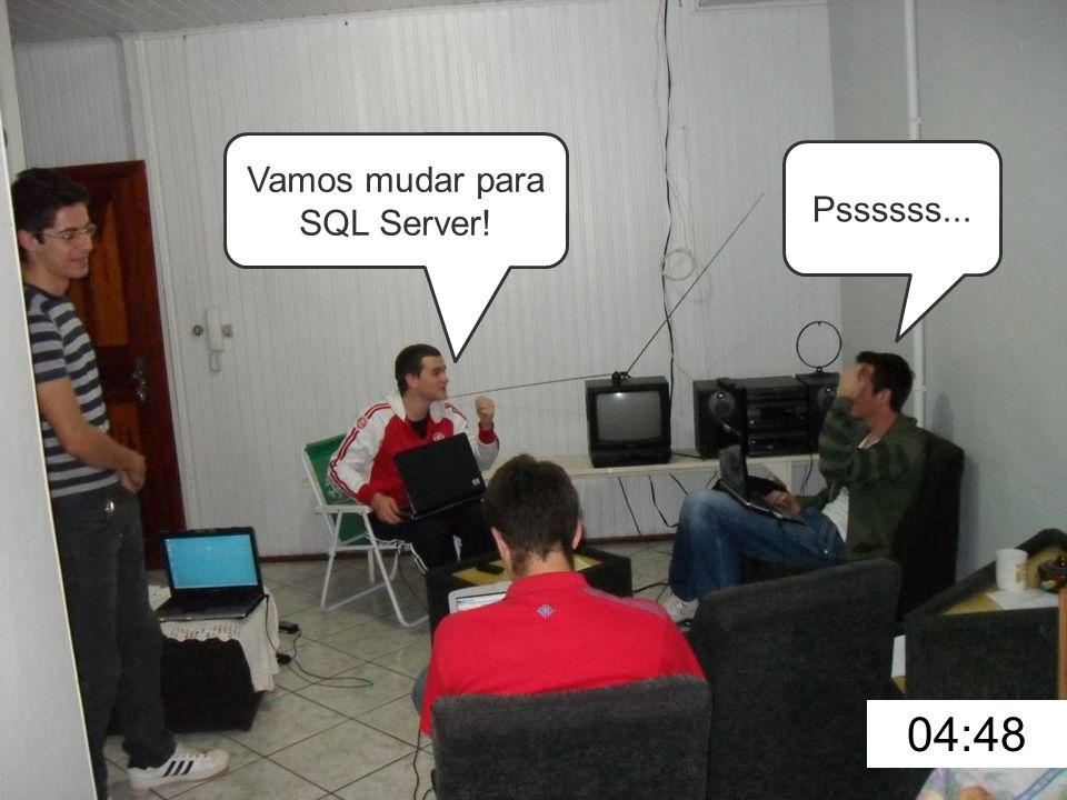 04:48 Vamos mudar para SQL Server! Pssssss...
