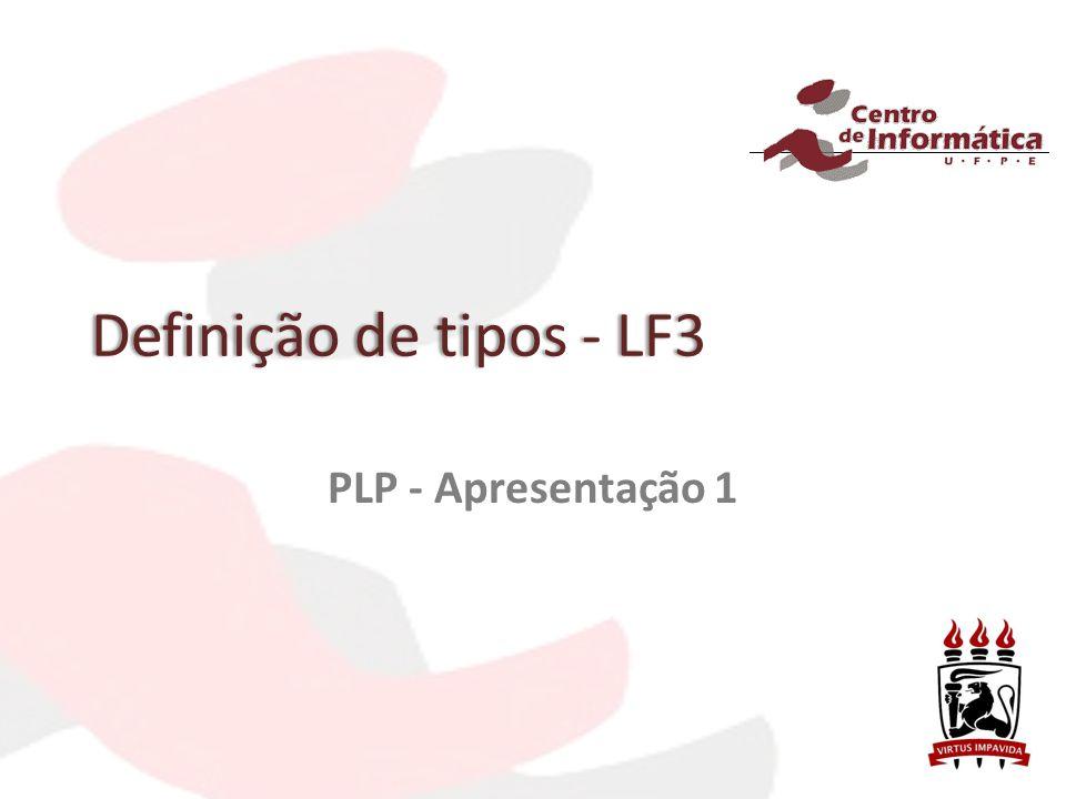 Definição de tipos - LF3Definição de tipos - LF3 PLP - Apresentação 1