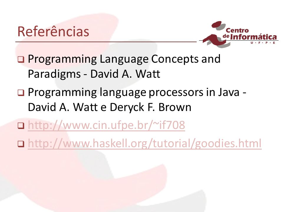 Referências Programming Language Concepts and Paradigms - David A.