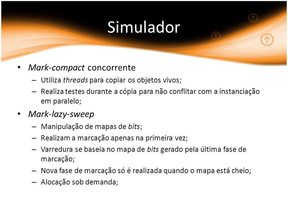 Mark-compact concorrente – Utiliza threads para copiar os objetos vivos; – Realiza testes durante a cópia para não conflitar com a instanciação em par