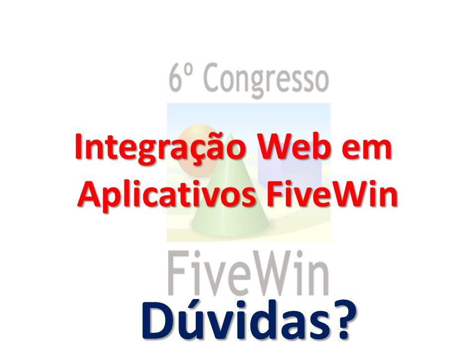 Dúvidas? Integração Web em Aplicativos FiveWin