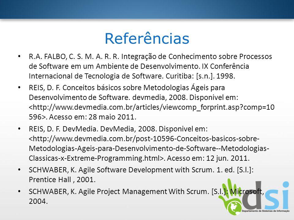 Referências R.A. FALBO, C. S. M. A. R. R. Integração de Conhecimento sobre Processos de Software em um Ambiente de Desenvolvimento. IX Conferência Int