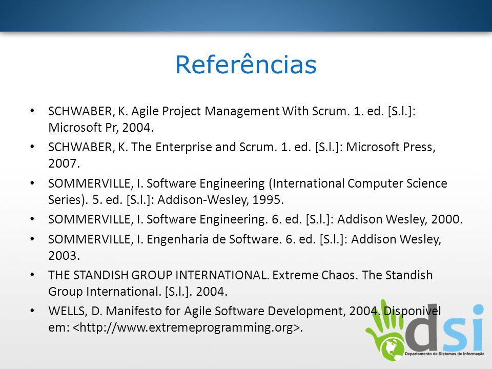 Referências SCHWABER, K. Agile Project Management With Scrum.