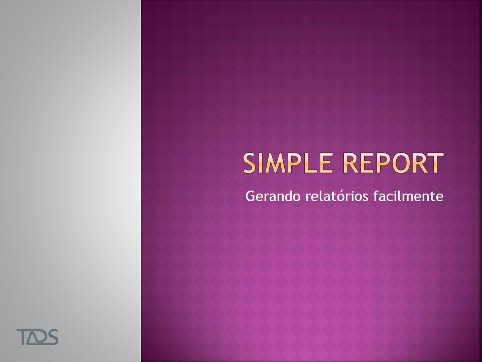 Gerando relatórios facilmente