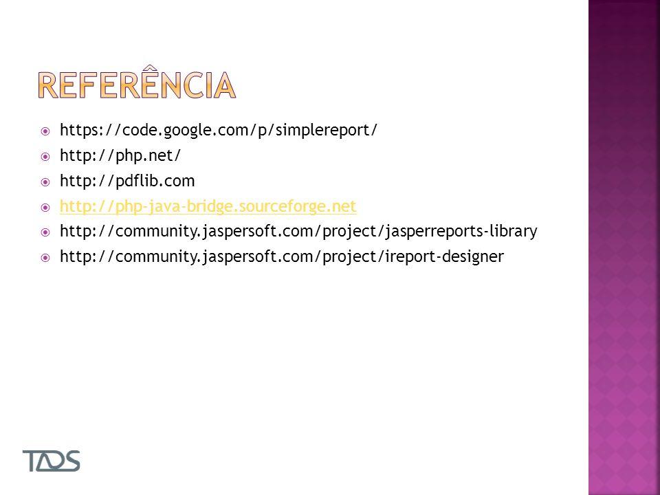 https://code.google.com/p/simplereport/ http://php.net/ http://pdflib.com http://php-java-bridge.sourceforge.net http://community.jaspersoft.com/project/jasperreports-library http://community.jaspersoft.com/project/ireport-designer