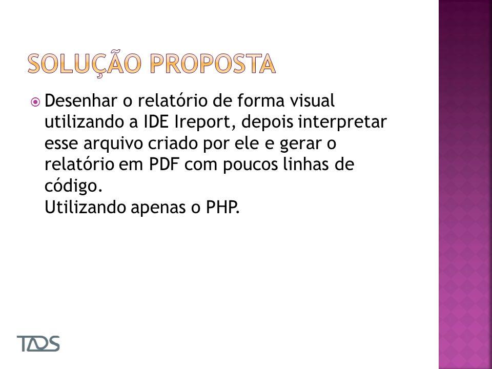 Criar relatório de forma visual Código 100% escrito em PHP Código aberto Código extensível Facilidade de utilizar