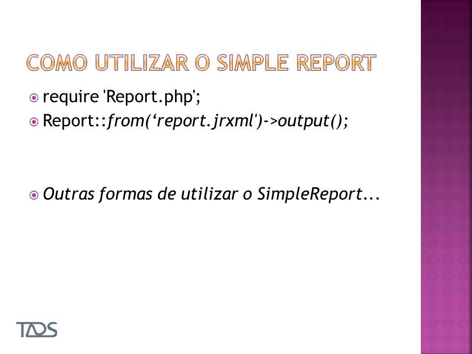Tornar independente do Bando de dados. Gerar cache Funcionalidades existentes no JasperReport