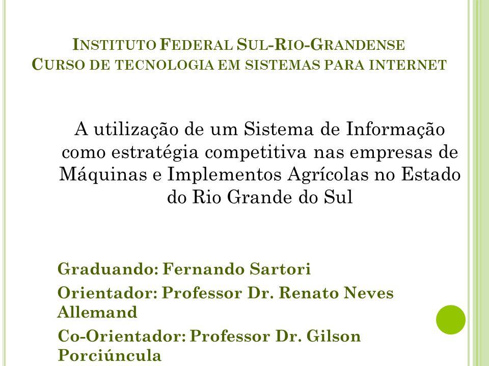 A utilização de um Sistema de Informação como estratégia competitiva nas empresas de Máquinas e Implementos Agrícolas no Estado do Rio Grande do Sul G