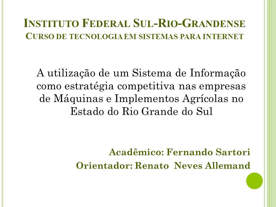 A utilização de um Sistema de Informação como estratégia competitiva nas empresas de Máquinas e Implementos Agrícolas no Estado do Rio Grande do Sul A