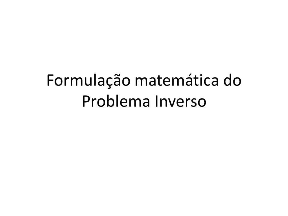 Estrutura Problema Inverso – Otimização Problema Inverso linear – Mínimos Quadrados Problema Inverso não-linear – Método de Gauss-Newton Aspectos geométricos – Problema linear 1D – Problema não-linear 1D Exercícios