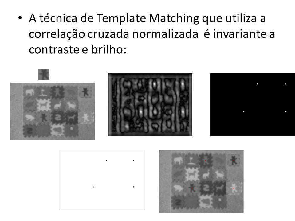 A técnica de Template Matching que utiliza a correlação cruzada normalizada é invariante a contraste e brilho: