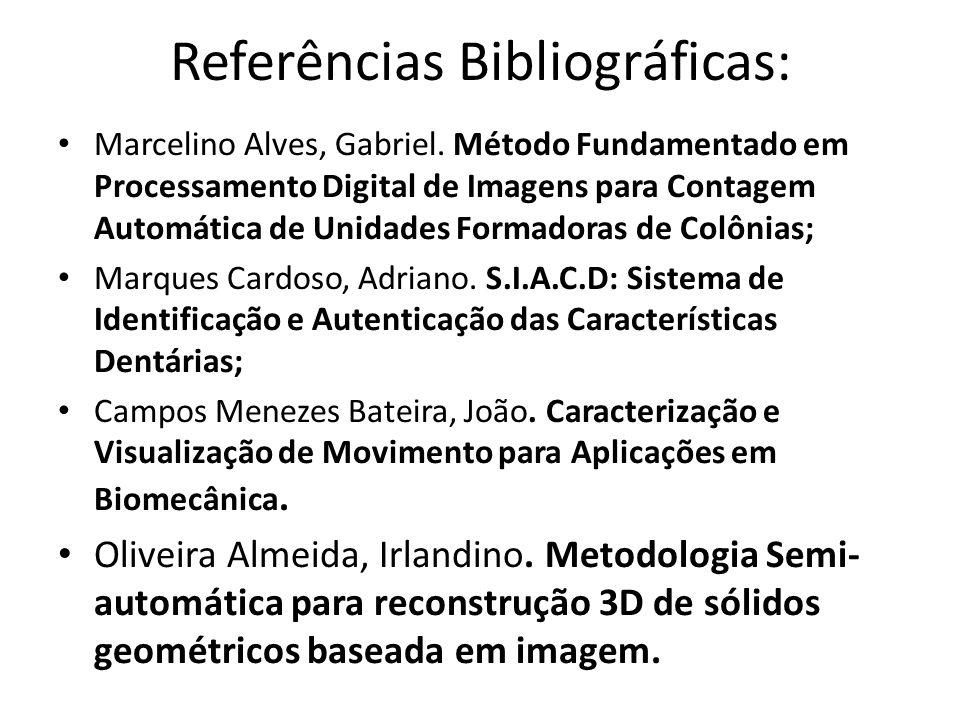 Referências Bibliográficas: Marcelino Alves, Gabriel. Método Fundamentado em Processamento Digital de Imagens para Contagem Automática de Unidades For