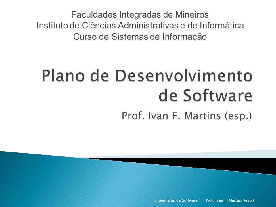 Prof. Ivan F. Martins (esp.) Faculdades Integradas de Mineiros Instituto de Ciências Administrativas e de Informática Curso de Sistemas de Informação
