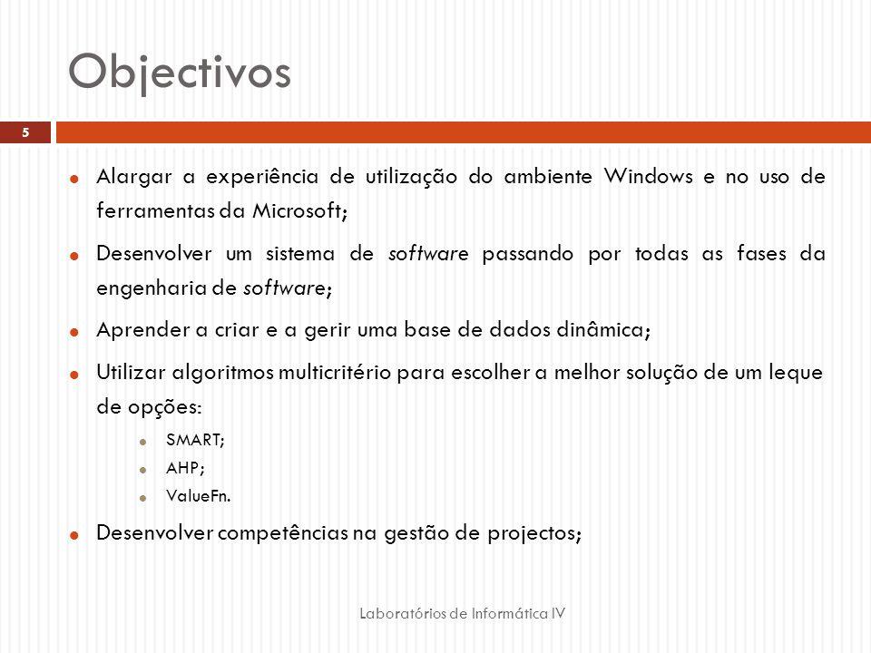 Objectivos Laboratórios de Informática IV 5 Alargar a experiência de utilização do ambiente Windows e no uso de ferramentas da Microsoft; Desenvolver