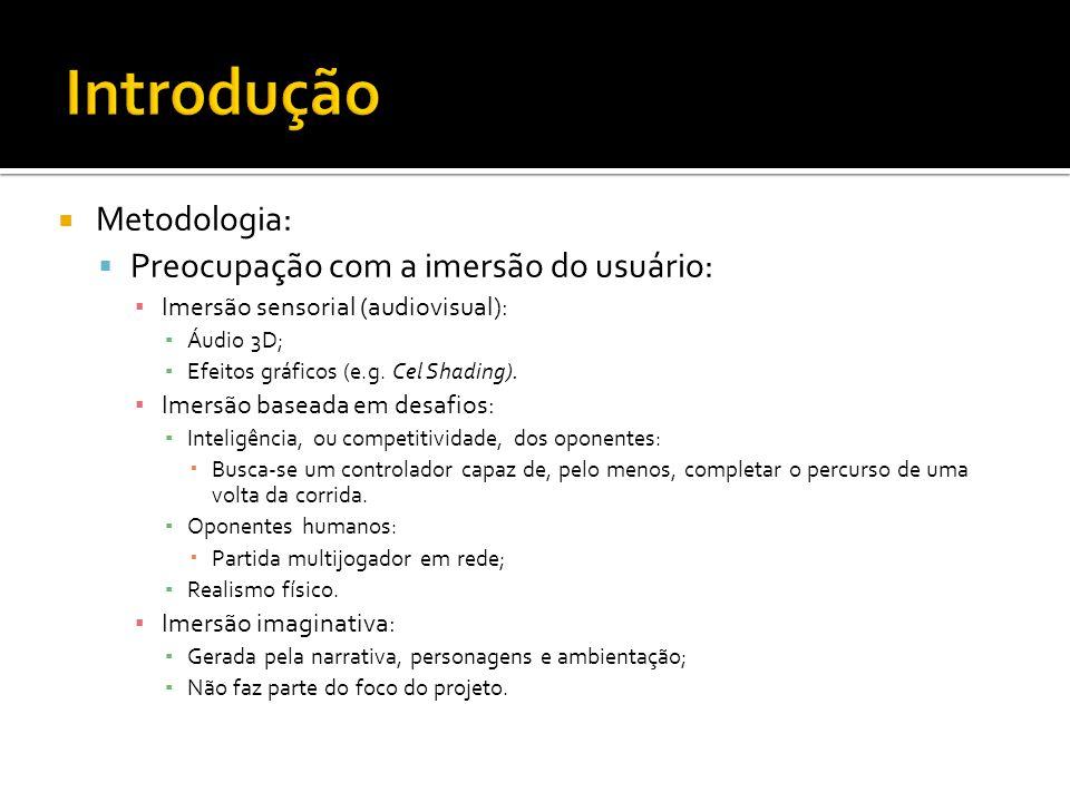 Metodologia: Preocupação com a imersão do usuário: Imersão sensorial (audiovisual): Áudio 3D; Efeitos gráficos (e.g.
