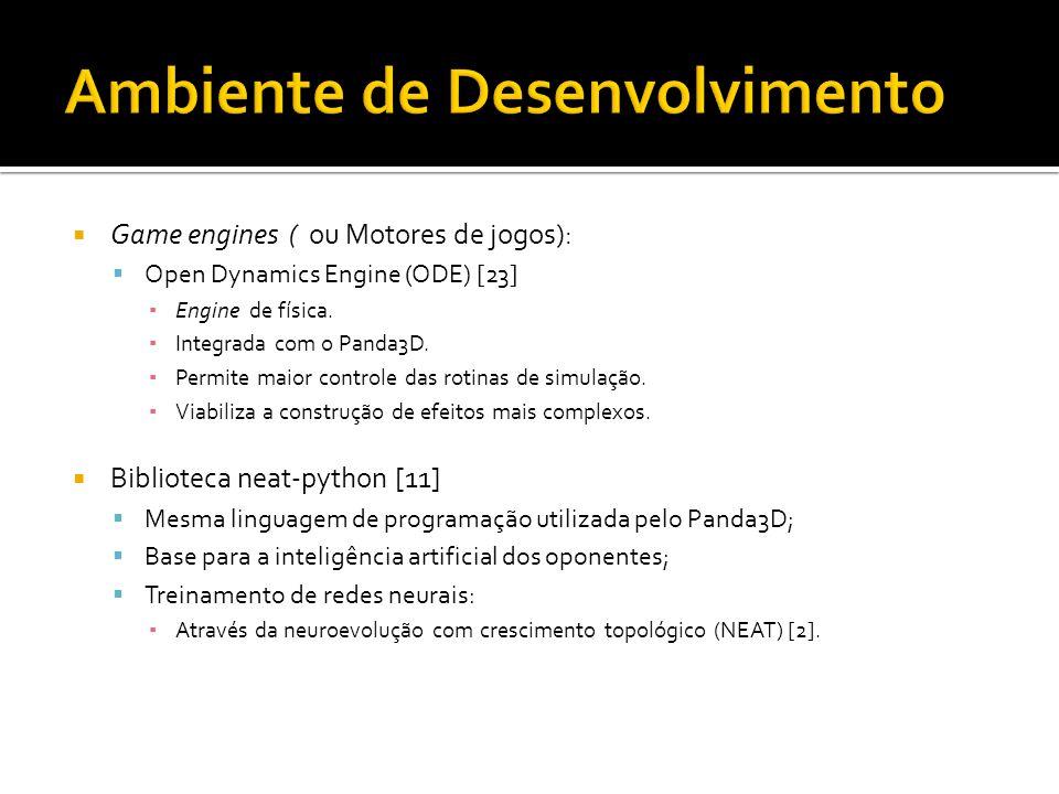 Game engines ( ou Motores de jogos): Open Dynamics Engine (ODE) [23] Engine de física.