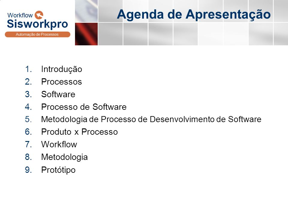 3 - Processo de Software Bases para um processo de software: Comunicação; Planejamento; Modelagem: Análise; Projeto; Construção; Implantação.