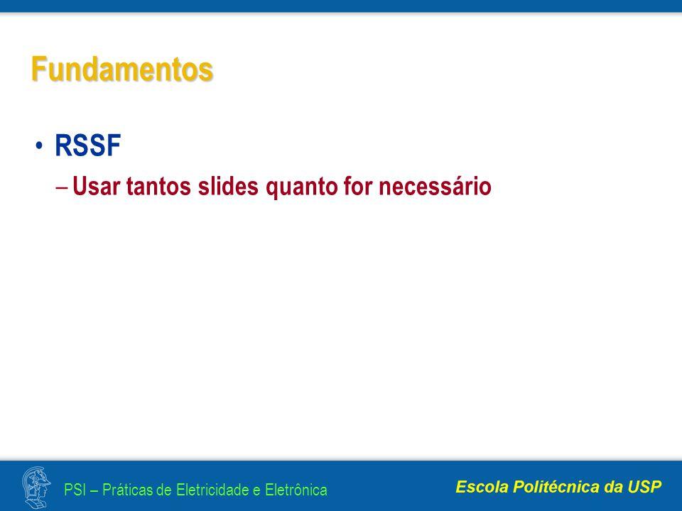 PSI – Práticas de Eletricidade e Eletrônica Fundamentos RSSF – Usar tantos slides quanto for necessário