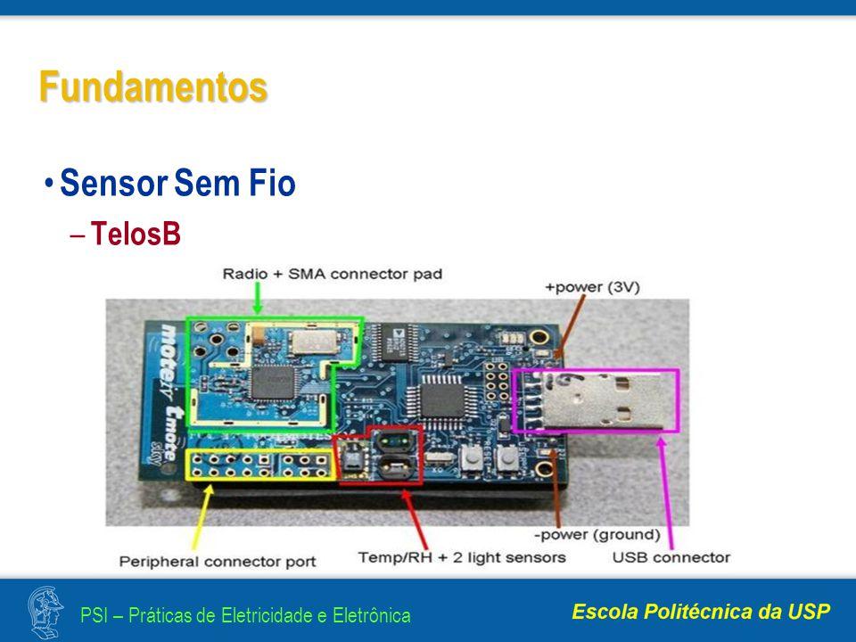 PSI – Práticas de Eletricidade e Eletrônica Fundamentos Sensor Sem Fio – TelosB