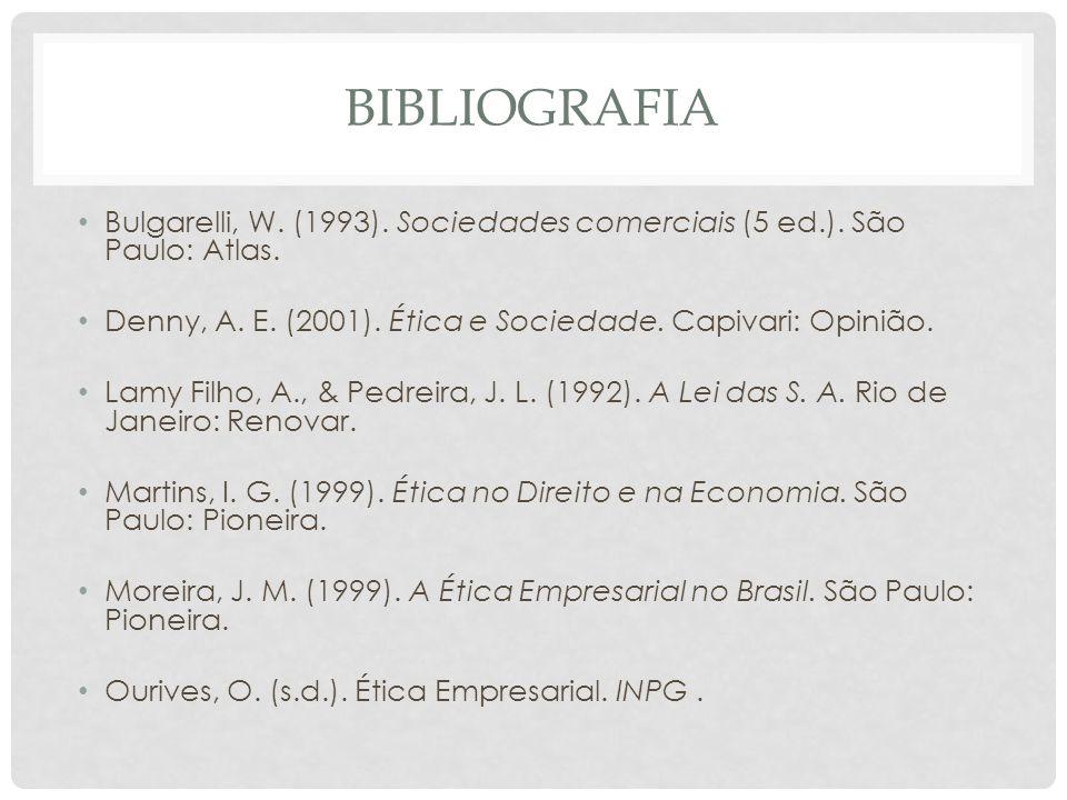 BIBLIOGRAFIA Bulgarelli, W.(1993). Sociedades comerciais (5 ed.).