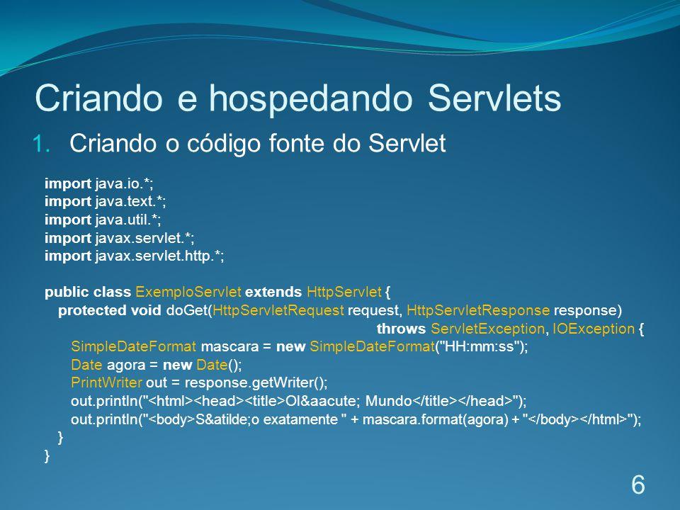 Criando e hospedando Servlets 1.