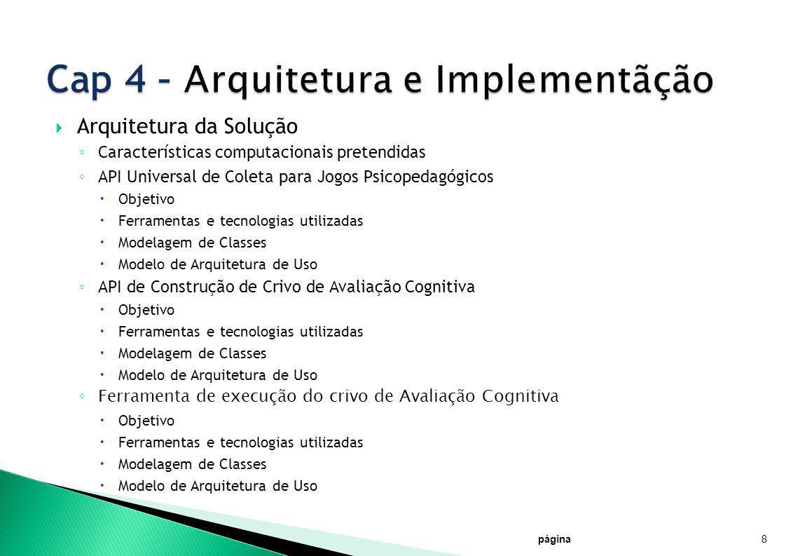 Arquitetura da Solução Características computacionais pretendidas API Universal de Coleta para Jogos Psicopedagógicos Objetivo Ferramentas e tecnologi