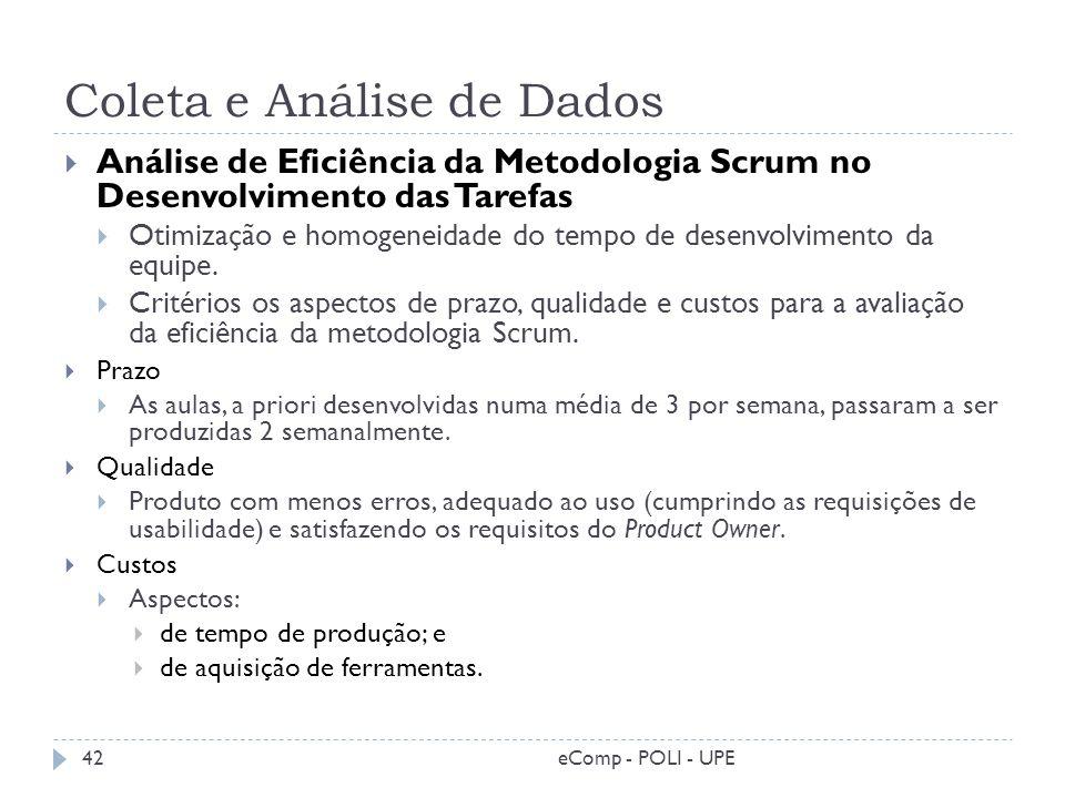 Coleta e Análise de Dados Análise de Eficiência da Metodologia Scrum no Desenvolvimento das Tarefas Otimização e homogeneidade do tempo de desenvolvim