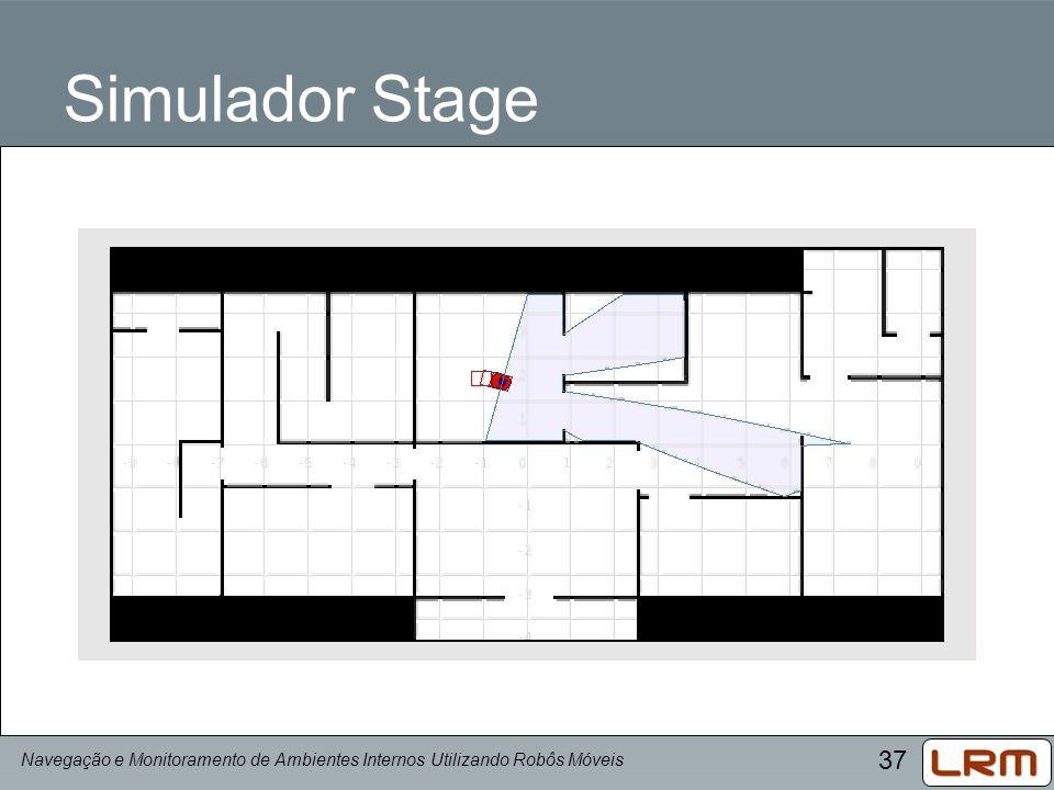 37 Simulador Stage Navegação e Monitoramento de Ambientes Internos Utilizando Robôs Móveis