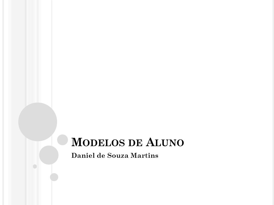 M ODELOS DE A LUNO Daniel de Souza Martins
