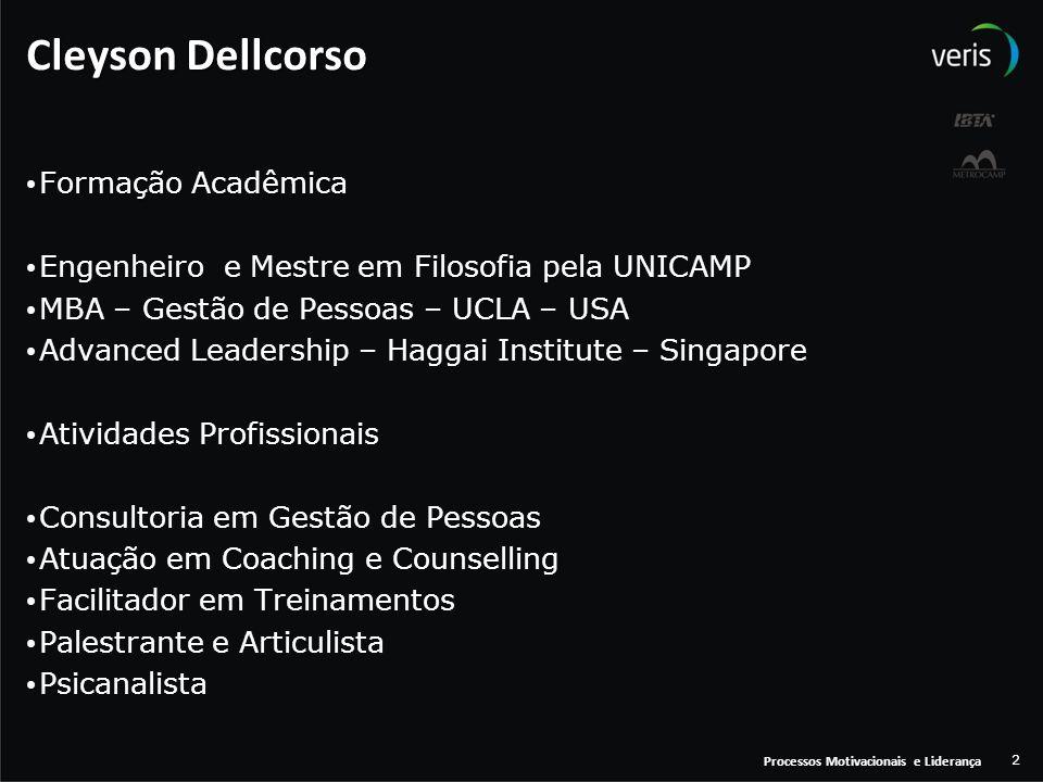 Processos Motivacionais e Liderança 2 Cleyson Dellcorso Formação Acadêmica Formação Acadêmica Engenheiro e Mestre em Filosofia pela UNICAMP MBA – Gest