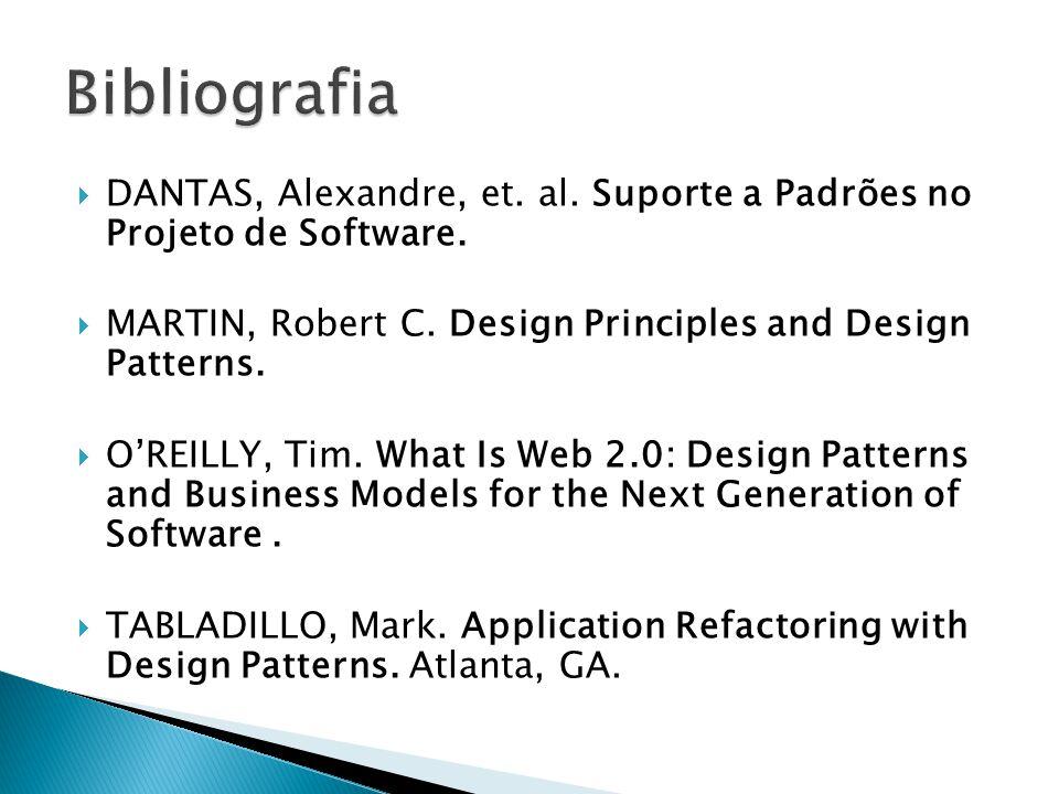 DANTAS, Alexandre, et. al. Suporte a Padrões no Projeto de Software.